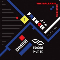 Dimitri From Paris / Various  - A La French (1987-1992) The Balearic Sessions Vol. 1