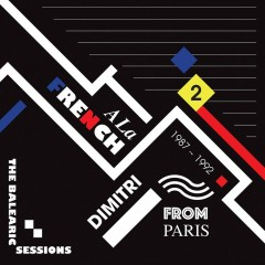 Dimitri From Paris / Various - A La French (1987-1992) The Balearic Sessions Vol. 2