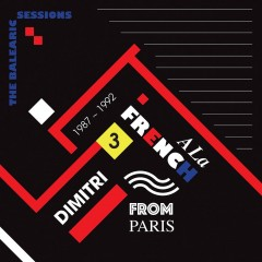 Dimitri From Paris / Various - A La French (1987-1992) The Balearic Sessions Vol. 3