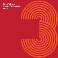 Greg Wilson - Credit To The Edit Vol. 3