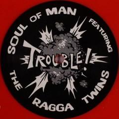 Soul Of Man - Trouble!