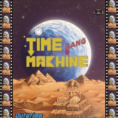 Time Machine Gang - Outatime