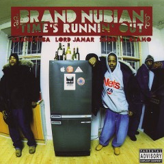 Brand Nubian - Time's Runnin' Out
