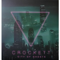 Crockett - City Of Ghosts
