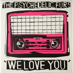 The Psychedelic Furs - We Love You / Sister Europe