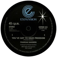 Pharoah Sanders - You've Got To Have Freedom / Got To Give It Up