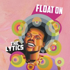 The Lytics - Float On