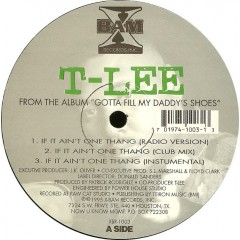 T-Lee - If It Ain't One Thang / Take That S___ Off!