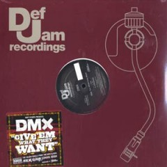 DMX - Give 'Em What They Want / Pump Ya Fist