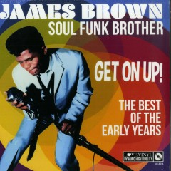 James Brown - Soul Funk Brother Get On Up! The Best Of The Early Years