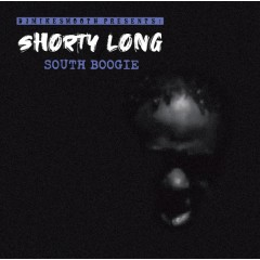 Shorty Long - South Boogie