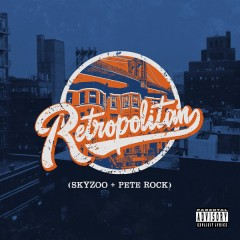 Skyzoo + Pete Rock - Retropolitan