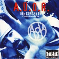 A.D.O.R. - The Concrete (25th Anniversary Edition)