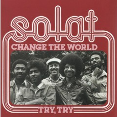 Solat - Change The World / Try, Try