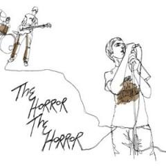 The Horror The Horror - The Horror The Horror