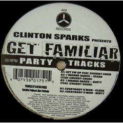 Clinton Sparks - Get Familiar (Party Tracks)