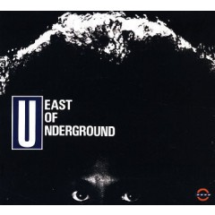 East Of Underground - East Of Underground