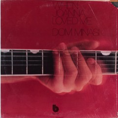 Dom Minasi - When Joanna Loved Me