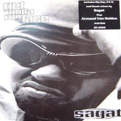 Sagat - Get Outta My Face
