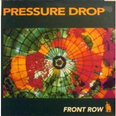 Pressure Drop - Front Row
