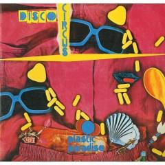 Disco Circus - Plastic Paradise