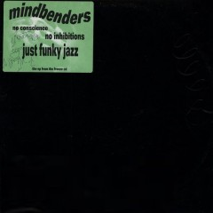 Mindbenders - No Conscience No Inhibitions Just Funky Jazz