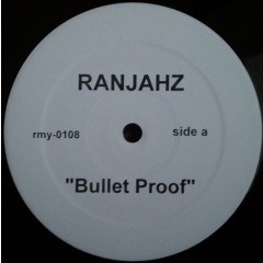 Da Ranjahz - Bullet Proof / Just Because