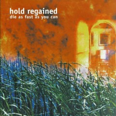 Hold Regained - Die As Fast As You Can