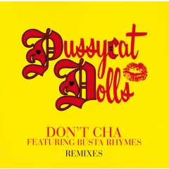 The Pussycat Dolls - Don't Cha Remixes