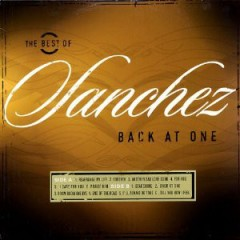 Sanchez - The Best Of Sanchez Back At One