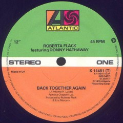 Roberta Flack Featuring Donny Hathaway - Back Together Again / Only Heaven Can Wait