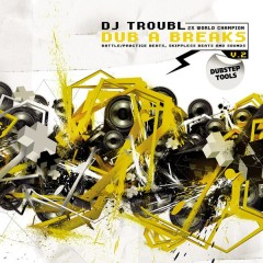 DJ Troubl' - Dub A Breaks Volume 2