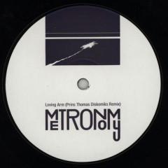 Metronomy - Loving Arm/We Broke Free Remixes