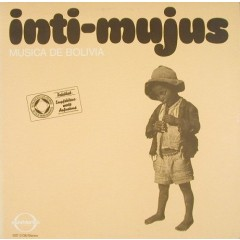 Inti Mujus - Musica De Bolivia