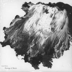 Daniel Menche - Marriage Of Metals