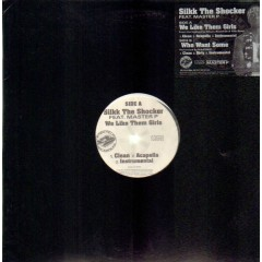Silkk The Shocker - We Like Them Girls / Who Want Some