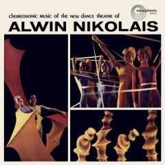 Alwin Nikolais - Choreosonic Music Of The New Dance Theatre Of Alwin Nikolais