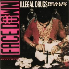 Face Down - Illegal Drugs Really Hurt