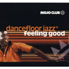 Various - Mojo Club Dancefloor Jazz Volume 12 (Feeling Good)