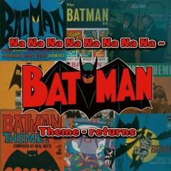 Various - Na Na Na Na Na Na Na Na - Batman Theme - Returns