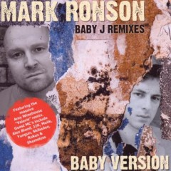 Mark Ronson - Baby Version (Baby J Remixes)