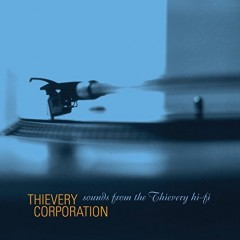 Thievery Corporation - Sounds From The Thievery Hi-Fi