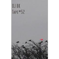 DJ BK - Tape #52