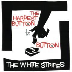 The White Stripes - The Hardest Button To Button