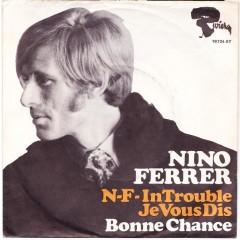 Nino Ferrer - N-F- In Trouble / Je Vous Dis Bonne Chance