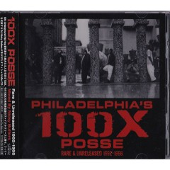 The 100X Posse - Philadelphia's 100X Posse Rare & Unreleased 1992-1996