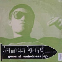 James Bong - General Weirdness EP