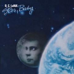 D.C. LaRue - Star, Baby