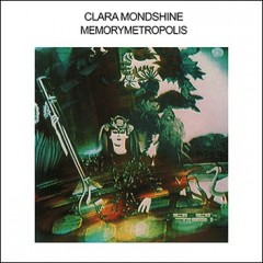 Clara Mondshine - Memorymetropolis