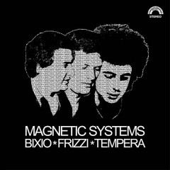 Bixio, Frizzi & Tempera - Magnetic Systems